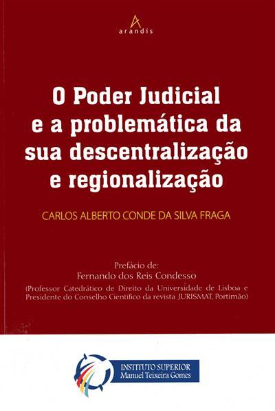 O poder judicial e a problemática da sua descentralização e regionalização (Carlos Alberto Conde da Silva Fraga)