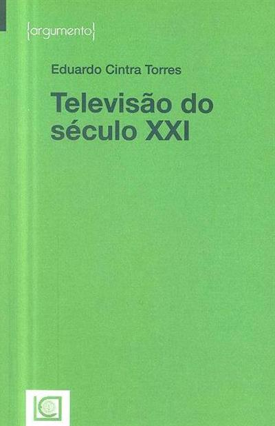Televisão do século XXI (Eduardo Cintra Torres)