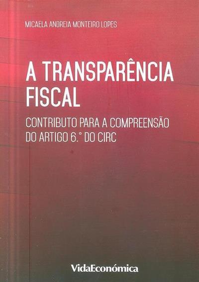 A transparência fiscal (Micaela Andreia Monteiro Lopes)