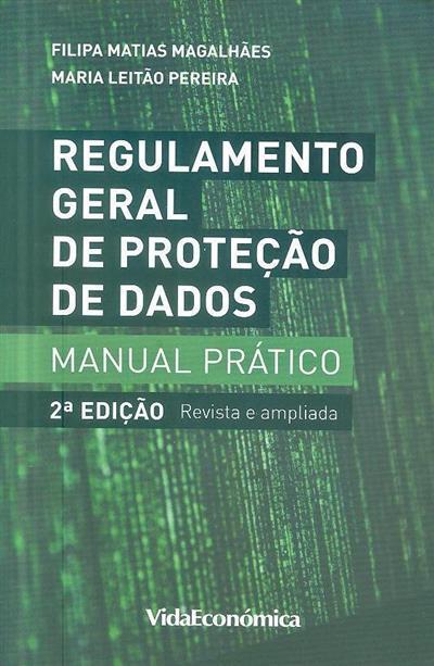 Regulamento geral da proteção de dados (Filipa Matias Magalhães, Maria Leitão Pereira)