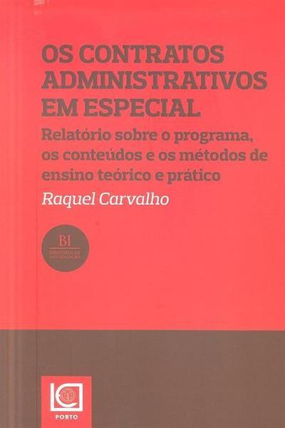 Os contratos administrativos em especial (Raquel Carvalho)