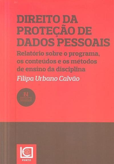 Direito da proteção de dados pessoais (Filipa Urbano Calvão)