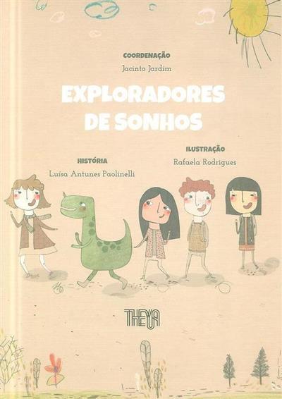 Exploradores de sonhos (coord. Jacinto Jardim)