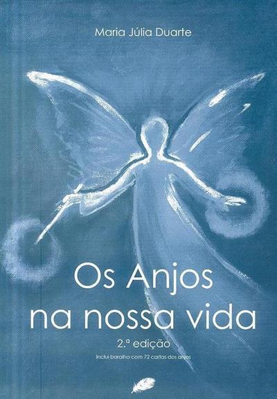 Os anjos na nossa vida (Maria Júlia Duarte)