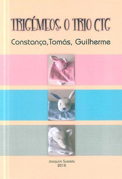 Trigémeos, o trio CTG ( Joaquim Sustelo)