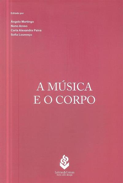 A música e o corpo (ed. Ângelo Martingo... [et al.])