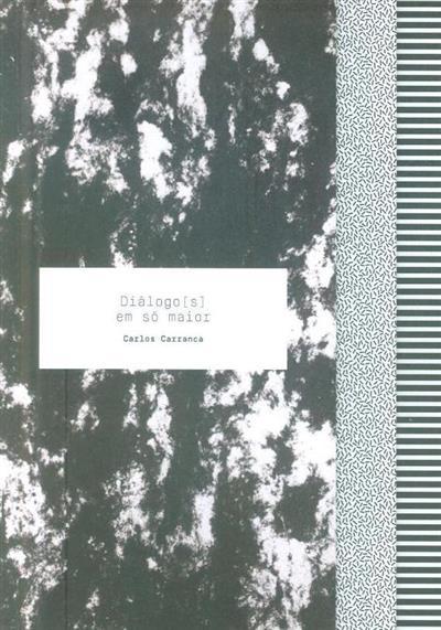 Diálogos(s) em só maior (Carlos Carranca)