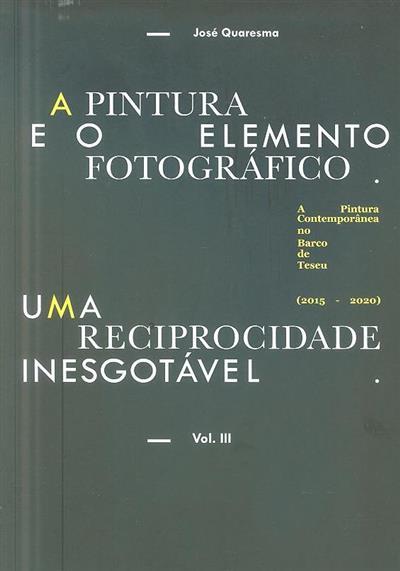 A pintura e o elemento fotográfico (José Quaresma)