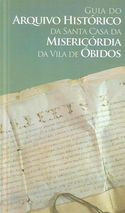 Guia do Arquivo Histórico da Santa Casa da Misericórdia da Vila de Óbidos (org. Ricardo Pereira)