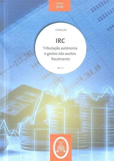 IRC - tributações autónomas e gastos não aceites fiscalmente ; (Rui Manuel Pereira da Costa Bastos)