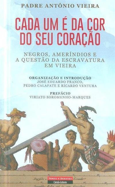 Cada um é da cor do seu coração (António Vieira)