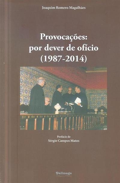 Provocações (Joaquim Romero Magalhães)