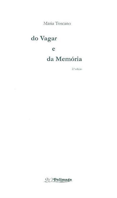 Do vagar e da memória (Maria Toscano)