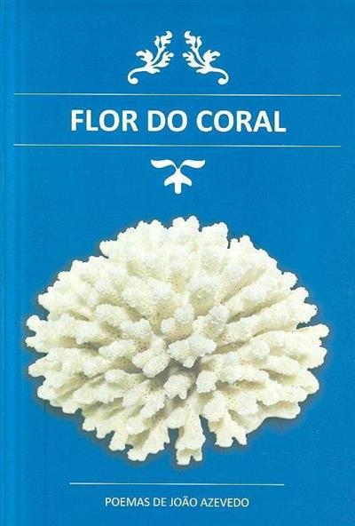 Floral do coral (João Azevedo)