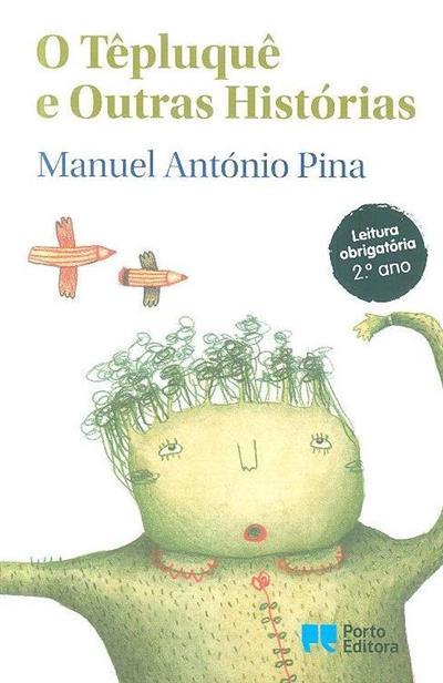 O têpluquê e outras histórias (Manuel António Pina)