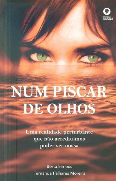 Num piscar de olhos (Berta Simões, Fernanda Palhares Moreira)