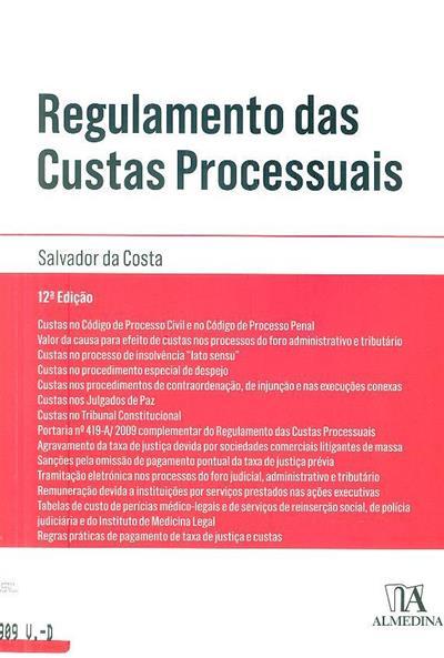 Regulamento das custas processuais e legislação conexa e complementar ([anot.] Salvador da Costa)