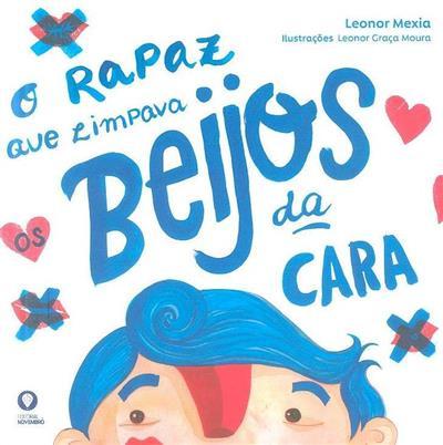 O rapaz que limpava os beijos da cara (Leonor Mexia)