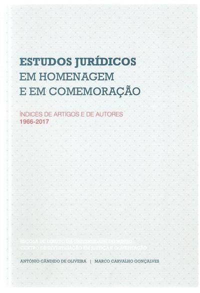 Estudos jurídicos em homenagem e em comemoração (António Cândido de Oliveira, Marco Carvalho Gonçalves)