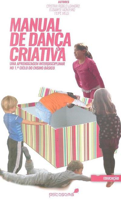 Manual de dança criativa (Cristina Rebelo Leandro, Elisabete Monteiro, Filipe Melo)