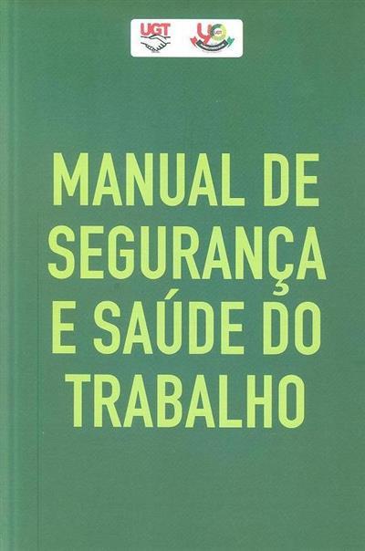 Manual de segurança e saúde do trabalho (Luís Conceição Freitas, Telma Cordeiro)