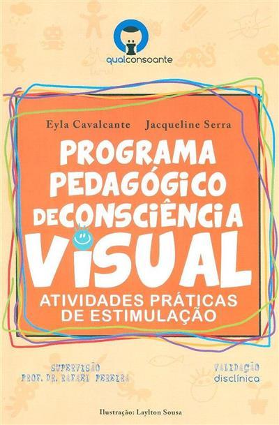 Programa pedagógico de consciência visual (Tereza Eyla Cavalcante, Jacqueline Serra)