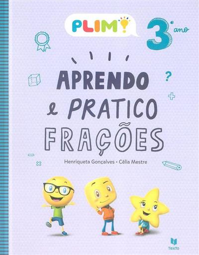 Aprendo e pratico frações, 3º ano (Henriqueta Gonçalves, Célia Mestre)