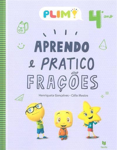 Aprendo e pratico frações, 4º ano (Henriqueta Gonçalves, Célia Mestre)