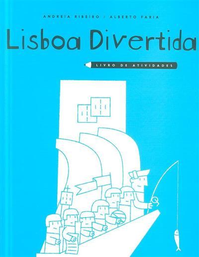 Lisboa divertida (Andreia Ribeiro, Alberto Faria)