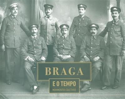 Braga e o tempo, movimentos coletivos (sel. fot. Manuel Jacinto Sarmento)