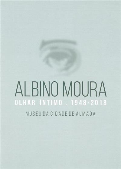Albino Moura, olhar íntimo 1948-2018 (curadoria Luís Pequita Antunes)