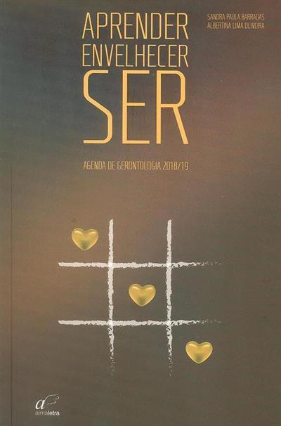 """"""" Aprender envelhecer... Ser""""  (Sandra Paula Barradas, Albertina Lima Oliveira)"""