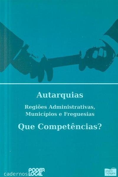 Autarquias: Regiões Administrativas, Municípios e Freguesias - Que Competências?