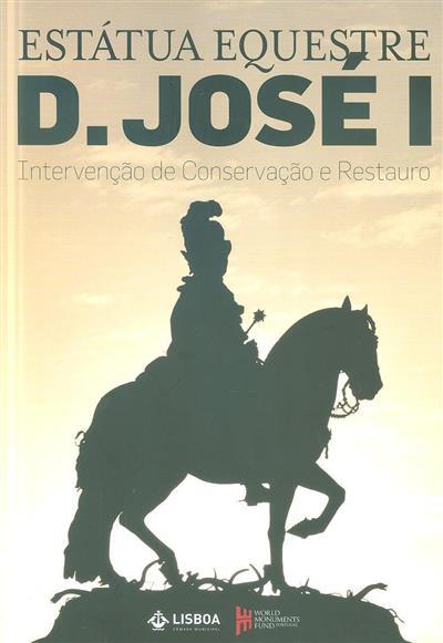 Estátua Equestre D. José I (Miguel Figueira de Faria... [et al.])