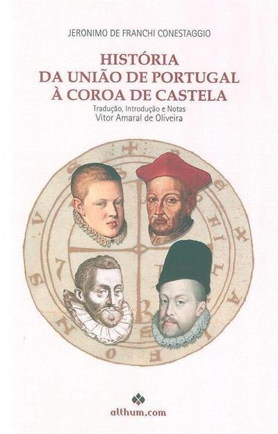 História da união de Portugal à coroa de Castela (Jeronimo de Franchi Conestaggio)