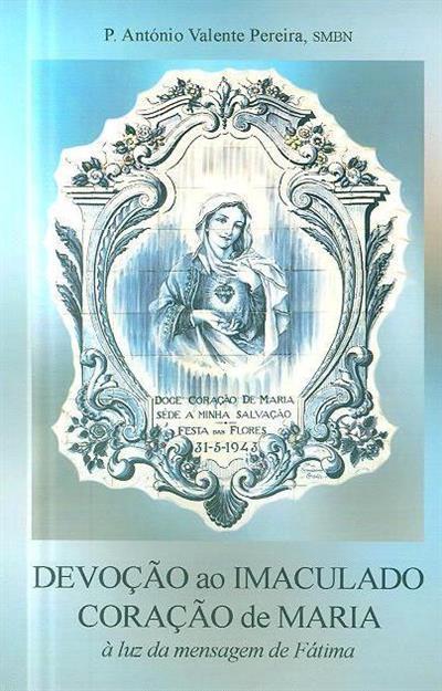 Devoção ao Imaculado Coração de Maria (António Valente Pereira)