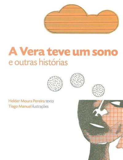 A Vera teve um sono e outras histórias (Helder Moura Pereira)
