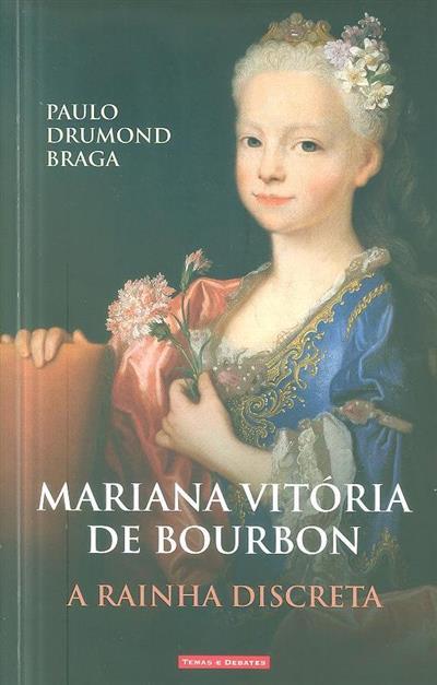 Mariana Vitória de Bourbon, a rainha discreta (Paulo Drumond Braga)