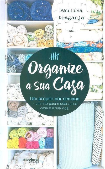 Organize a sua casa (Paulina Draganja)