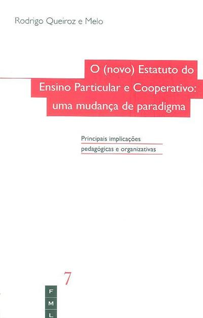 O (novo) estatuto do Ensino Particular e Cooperativo (Rodrigo Queiroz e Melo)