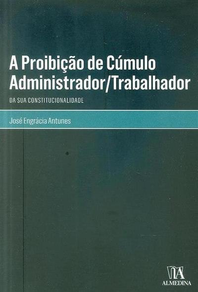 A proibição de cúmulo administrador-trabalhador (José Engrácia Antunes ?)