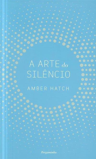 A arte do silêncio (Amber Hatch)