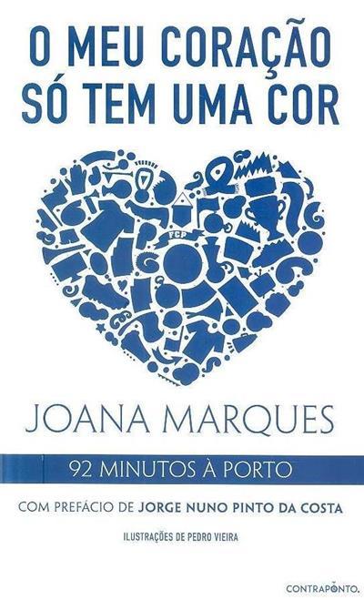 O meu coração só tem uma cor (Joana Marques)