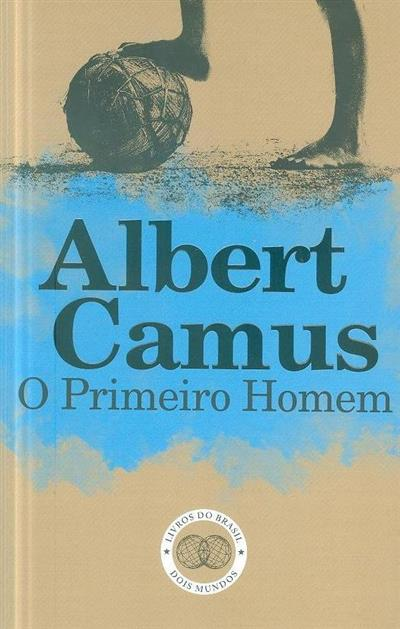 O primeiro homem (Albert Camus)