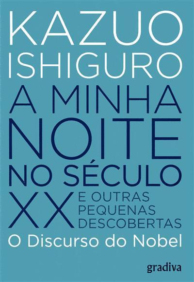 A minha noite no século XX e outras pequenas descobertas (Kazuo Ishiguro)
