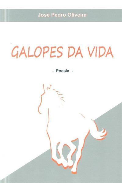 Galopes da vida (José Pedro Oliveira)