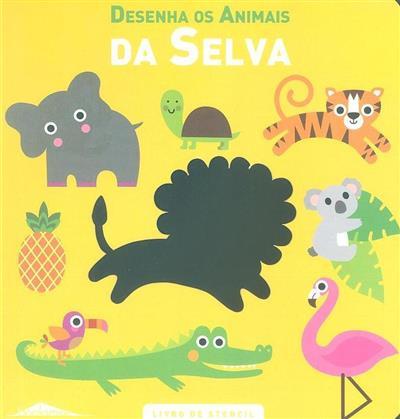 Desenha os animais da selva (Ana Seromenho)