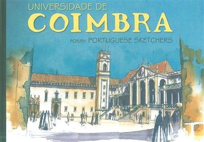 Universidade de Coimbra por-by Portuguese Sketchers ( Fernanda Lamelas... [et al.])