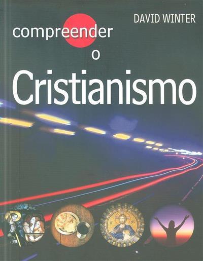 Compreender o cristianismo (David Winter)