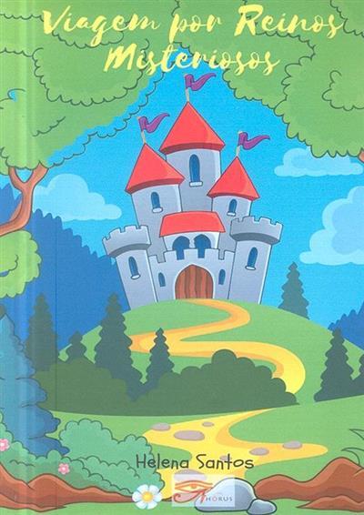 Viagem por reinos misteriosos (Helena Santos)